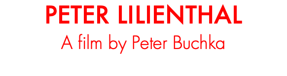 PETER LILIENTHAL A film by Peter Buchka